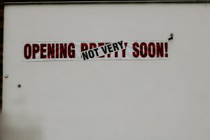 sign that says open not very soon